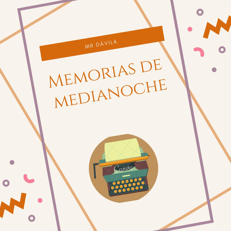 Memorias de MediaNoche, elevator pitch