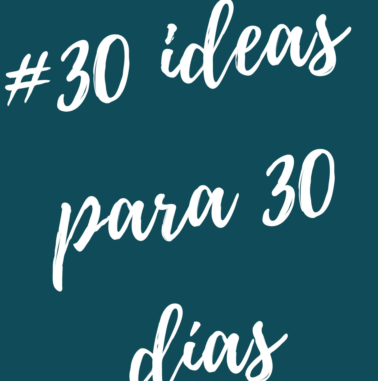 Una aventura llamada 30 ideas para 30 días
